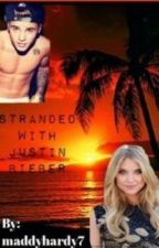 Stranded with Justin Bieber by MaddyHardy7
