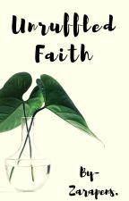 Unruffled Faith(ISLAMIC STORY) by zarapens