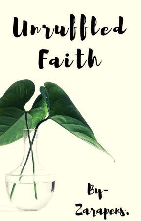 Unruffled Faith(ISLAMIC STORY)✔ by zarapens