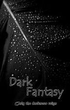 Dark Fantasy (boyxboy) (on hold) by crisostomo_ibarra