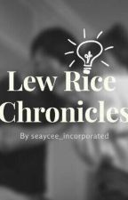 LewRice Chronicles by seaycee_incorporated