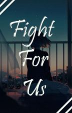 Fight for Us by Upset_panda