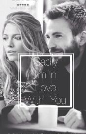 Sadly  I'm In Love With You (Chris Evans Fan-Fic) by __1Ren1__