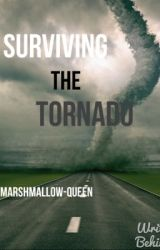 Surviving the Tornado by Marshmallow-Queen
