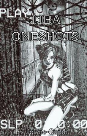 JJBA ONE-SHOTS by Jolyne-Cujoh