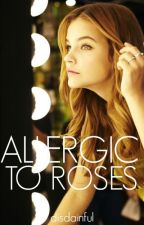 Allergic to Roses by disdainful