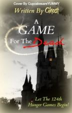 A Game For The Dead (Watty Awards 2012, Action and Villain) by CAKersey