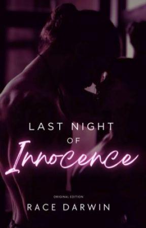 Last Night Of Innocence (PUBLISHED!) by RaceDarwin