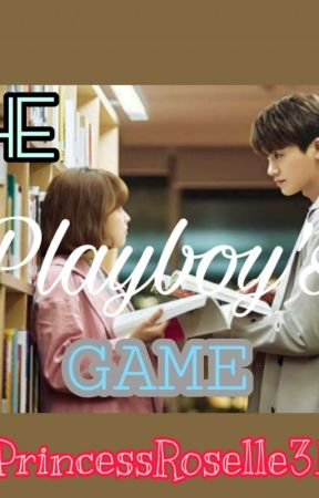 The Playboy's Game by princessroselle319