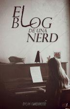 EL BLOG DE UNA NERD |BLOG| by DylanRavenwood