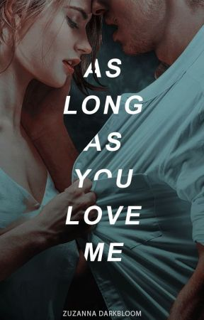As Long As You Love Me by witchoria