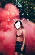 Sweet Words by MichaiiElla