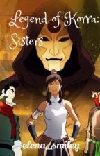 Legend of Korra: Sisters by elena_smiley