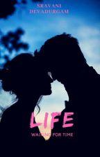 Life by sravanidevadurgam