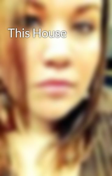 This House by Stacey_L_Hutchins