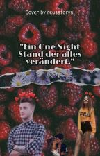 Ein One Night Stand der alles verändert. by reusstorys1