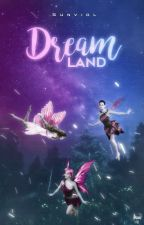 Dream Land by Sunviol