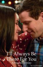 I'll Always Be There For You - A Peraltiago Story by ClaraOswald23