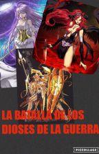 La batalla de los dioses de la guerra by novia_de_ikki