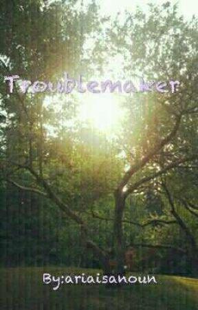 Troublemaker by ariaisanoun