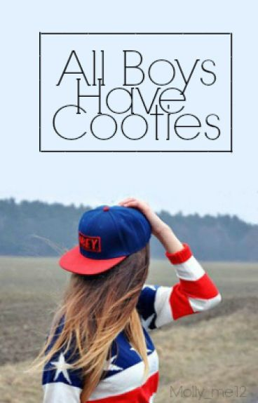 All Boys Have Cooties