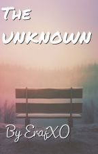 THE UNKNOWN by ErajXO