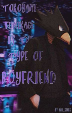 Tokoyami Fumikage Is The Type Of Boyfriend by Yael_Stars