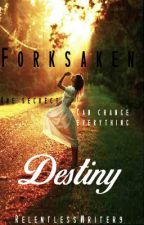 Forsaken Destiny- Trailer inside by RelentlessWriter9