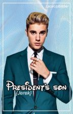 Presidents Son {Jerek} by LaceUpBieber