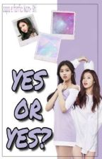 YES OR YES? - Oneshort Sana by Nam_Shi_