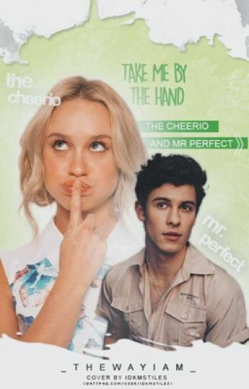 The Cheerio and Mr Perfect》𝐓𝐀𝐊𝐄 𝐌𝐄 𝐁𝐘 𝐓𝐇𝐄 𝐇𝐀𝐍𝐃 ➼ Kitty Wilde {2}
