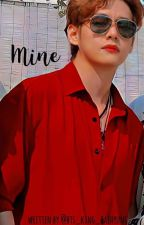 MINE || KIM TAEHYUNG  by bts_king_taehyung