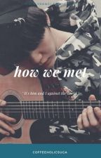 How We Met /sugafanfiction/ by coffeeholicsuga
