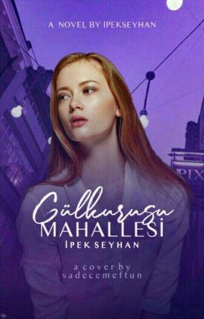 GÜLKURUSU MAHALLESİ |TAMAMLANDI| by ipekseyhanpk