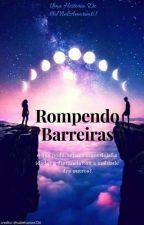 Rompendo Barreiras by MelAmorim61