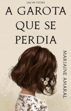 A GAROTA QUE SE PERDIA (CONTOS) by mariaine_amaral
