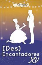 Concurso: (Des) Encantadores XV [Finalizado] by NovelaJuvenilES