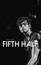 Fifth Half by trishcatfish