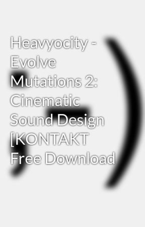 Heavyocity - Evolve Mutations 2: Cinematic Sound Design