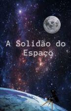 A Solidão do Espaço by GiseleBlack