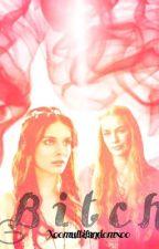 Bitch ~ Cersei Lannister story by xxomultifandomxoo