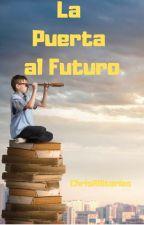 La Puerta al Futuro (Reto de Ciencia Ficción) by ChrisAlStories