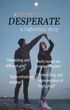 Desperate , not just a love story by Monica23xx
