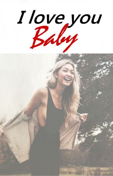 I love you baby ➸ j.b