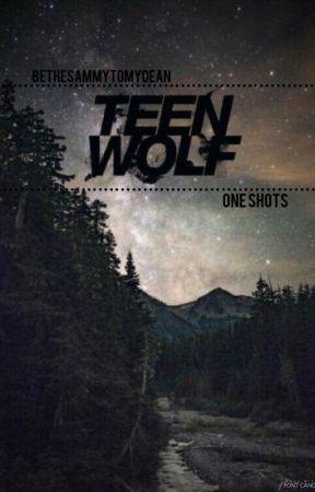 Teen Wolf One Shots by BeTheSammyToMyDean