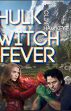 Hulkwitch Fever by Clinthawkeye