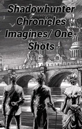 Shadowhunter Chronicles Imagines/ One-Shots | REQUESTS ARE CLOSED by Morganaallen