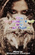 The Guardian Wolf and Her Alpha by SupernaturalFan2016
