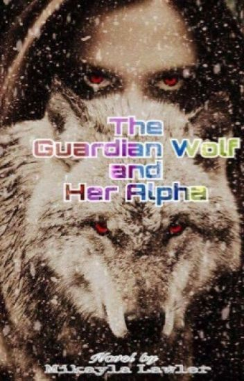 The Guardian Wolf and Her Alpha