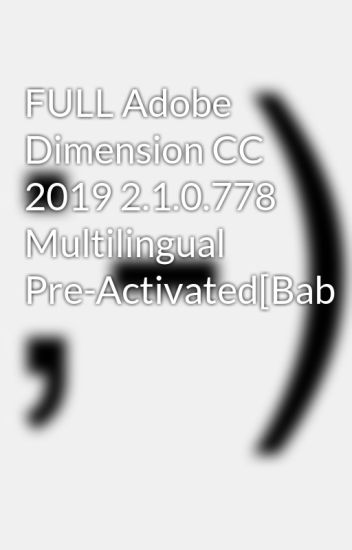 FULL Adobe Dimension CC 2019 2 1 0 778 Multilingual Pre
